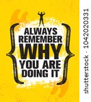 always remember why you are... | Shutterstock .eps vector #1042020331