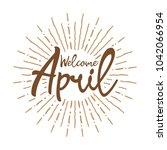 welcome april vector hand... | Shutterstock .eps vector #1042066954