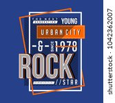 urban city rock star typography ... | Shutterstock .eps vector #1042362007