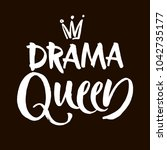 drama queen black and white... | Shutterstock .eps vector #1042735177