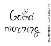 good morning ink lettering.... | Shutterstock .eps vector #1043261449