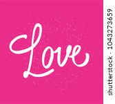 love. valentine day card. hand... | Shutterstock .eps vector #1043273659