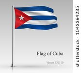 national flag of cuba isolated... | Shutterstock .eps vector #1043364235