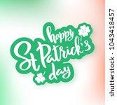 saint patrick's day typography... | Shutterstock .eps vector #1043418457