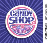 vector logo for candy shop  on... | Shutterstock .eps vector #1043507401