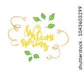 welcome spring. lettering.... | Shutterstock .eps vector #1043603299