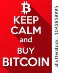 keep calm and buy bitcoin.... | Shutterstock .eps vector #1043858995