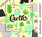 floral design with cactuses.... | Shutterstock .eps vector #1043905057