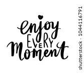 enjoy every moment   vector... | Shutterstock .eps vector #1044116791