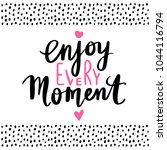 Enjoy Every Moment   Vector...
