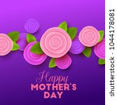 happy mother s day background... | Shutterstock .eps vector #1044178081