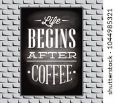 quotation on a topic of coffee...   Shutterstock .eps vector #1044985321