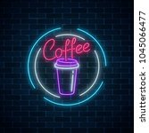 glowing neon coffee cup sign on ... | Shutterstock .eps vector #1045066477
