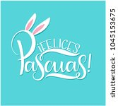 feliz pascua colorful lettering.... | Shutterstock .eps vector #1045153675