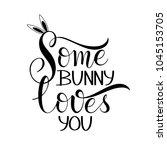 some bunny loves you lettering. ... | Shutterstock .eps vector #1045153705