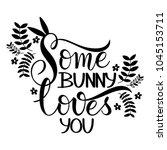 some bunny loves you lettering. ... | Shutterstock .eps vector #1045153711