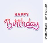 hand lettering of happy... | Shutterstock .eps vector #1045428685