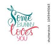 some bunny loves you lettering. ... | Shutterstock .eps vector #1045445065