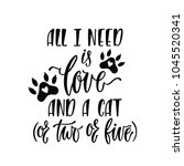 all i need is love and a cat.... | Shutterstock .eps vector #1045520341
