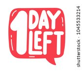 1 day left. vector hand drawn... | Shutterstock .eps vector #1045533214