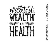 the greatest wealth is health... | Shutterstock .eps vector #1045599289