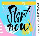 start now. inspirational and...   Shutterstock .eps vector #1045726849
