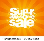 super awesome sale design... | Shutterstock .eps vector #104594555
