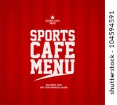 sports cafe menu card design... | Shutterstock .eps vector #104594591