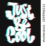 glitch slogan just be cool... | Shutterstock .eps vector #1045966111