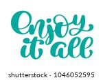 enjoy it all hand drawn text.... | Shutterstock . vector #1046052595