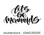 let's be mermaids.... | Shutterstock .eps vector #1046150245
