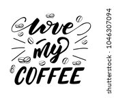 love my coffee lettering layout....   Shutterstock .eps vector #1046307094