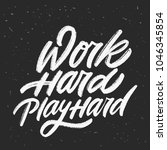 work hard  play hard. vector... | Shutterstock .eps vector #1046345854