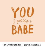 you got this babe lettering....   Shutterstock .eps vector #1046480587