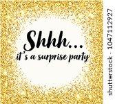 shhh it's surprise birthday... | Shutterstock .eps vector #1047112927