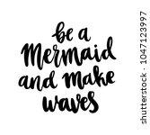 hand drawn lettering phrase  be ... | Shutterstock .eps vector #1047123997