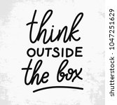 think outside the box.... | Shutterstock .eps vector #1047251629
