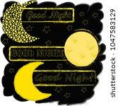 good night.moon and stars...   Shutterstock .eps vector #1047583129