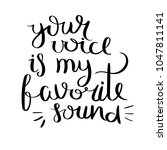 your voice is my favorite sound.... | Shutterstock . vector #1047811141