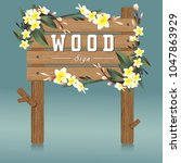 wood sign board and  flower...   Shutterstock .eps vector #1047863929