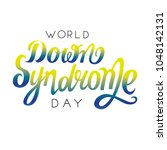 world down syndrome day vector... | Shutterstock .eps vector #1048142131