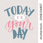 today is your day. hand written ... | Shutterstock .eps vector #1048156807