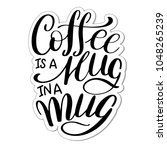 lettering coffee is a hug in a... | Shutterstock .eps vector #1048265239