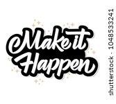 make it happen. modern brush... | Shutterstock .eps vector #1048533241