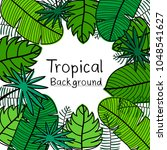 hand drawn tropical leaves... | Shutterstock .eps vector #1048541627