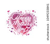 happy mothers day. heart shaped ... | Shutterstock .eps vector #1049233841