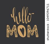hello mom quote | Shutterstock .eps vector #1049396711