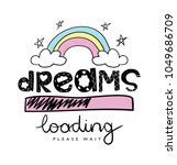 Stock vector dreams text and rainbow drawing vector illustration design for t shirt graphics prints posters 1049686709