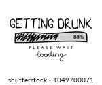 getting drunk loading  funny... | Shutterstock .eps vector #1049700071