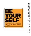be yourself because an original ... | Shutterstock .eps vector #1050200957